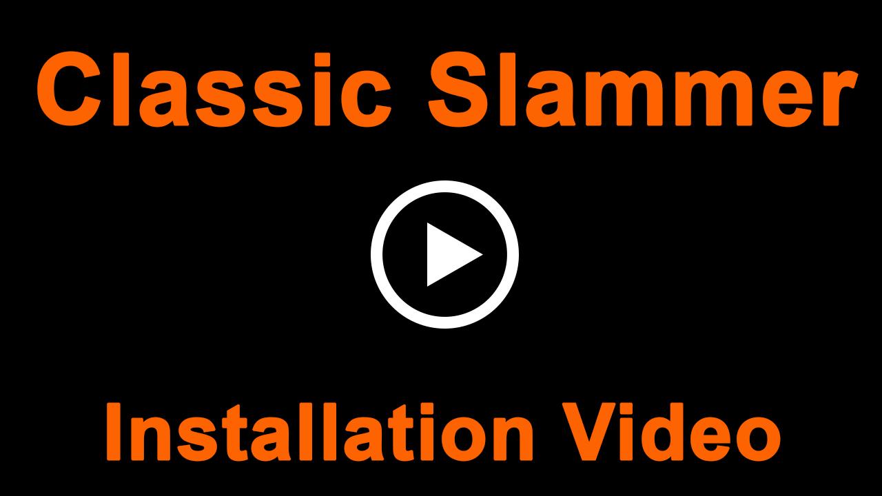Classic Slammer Installation Video