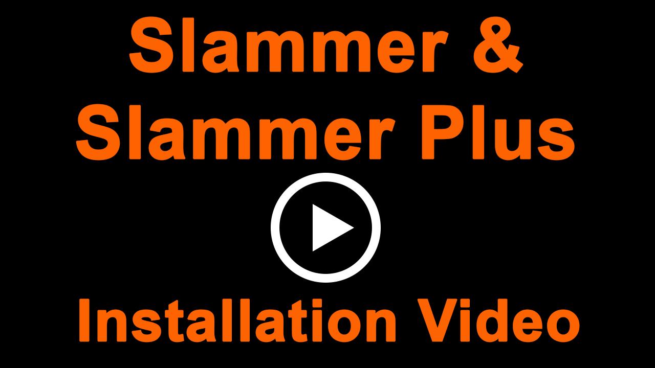 Slammer & Slammer Plus Installation Video
