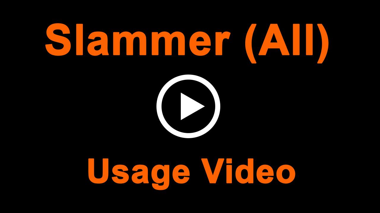 Slammer Usage Video